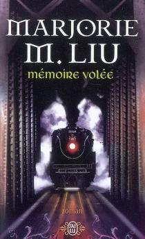 Mémoire volée - Marjorie M.Liu