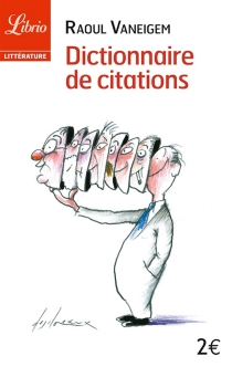 Dictionnaire de citations pour servir au divertissement et à l'intelligence du temps - Raoul Vaneigem