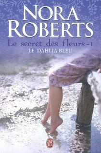 Le secret des fleurs - NoraRoberts