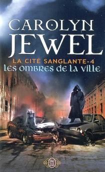 La cité sanglante - CarolynJewel