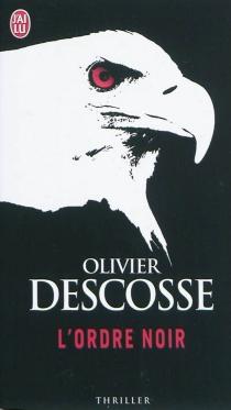 L'ordre noir - OlivierDescosse