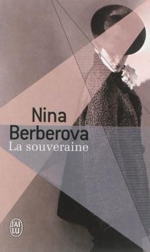 La souveraine - NinaBerberova