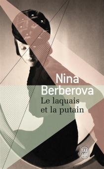 Le laquais et la putain - Nina NikolaïevnaBerberova