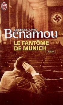 Le fantôme de Munich - Georges-MarcBenamou