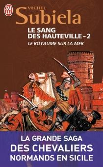 Le sang des Hauteville - MichelSubiela