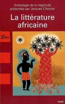La littérature africaine : anthologie de la négritude -