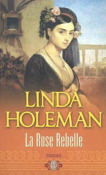 La rose rebelle - Linda Holeman