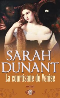 La courtisane de Venise - SarahDunant