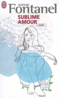 Sublime amour - SophieFontanel