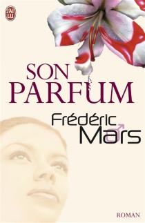 Son parfum - FrédéricMars