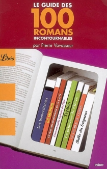 Le guide des 100 romans incontournables - PierreVavasseur