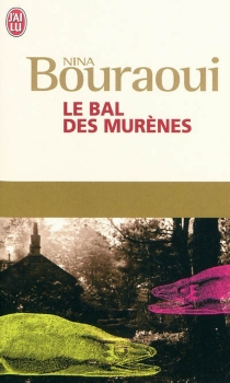 Le bal des murènes - NinaBouraoui