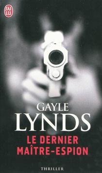Le dernier maître espion - GayleLynds