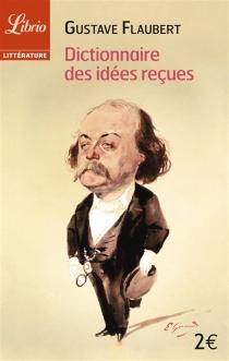Dictionnaire des idées reçues - GustaveFlaubert