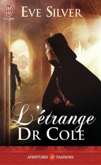 L'étrange Dr Cole - EveSilver