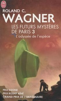Les futurs mystères de Paris - Roland C.Wagner