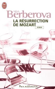 La résurrection de Mozart - Nina NikolaïevnaBerberova