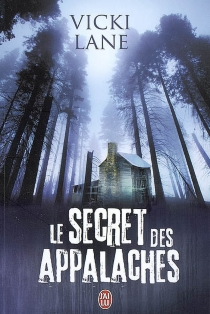 Le secret des Appalaches - Vicki Lane