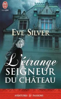 L'étrange seigneur du château - EveSilver