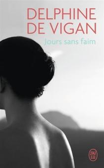 Jours sans faim - Delphine deVigan