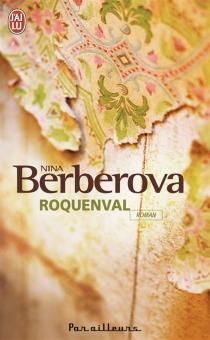 Roquenval : chronique d'un château - NinaBerberova