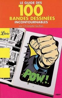 Le guide des 100 bandes dessinées incontournables - ChristopheQuillien