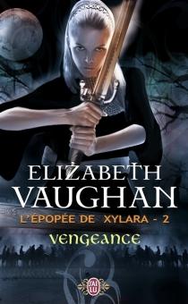 L'épopée de Xylara - ElizabethVaughan