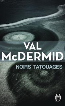 Noirs tatouages - ValMcDermid