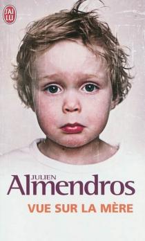 Vue sur la mère - JulienAlmendros
