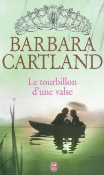 Le tourbillon d'une valse - BarbaraCartland
