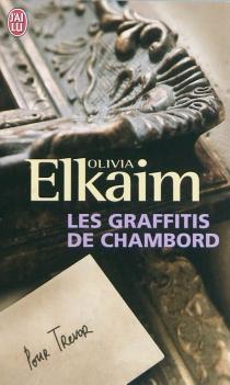 Les graffitis de Chambord - OliviaElkaim