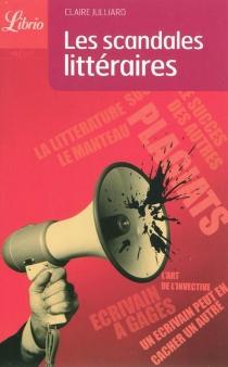 Les scandales littéraires - ClaireJulliard