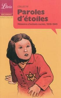 Paroles d'étoiles : mémoires d'enfants cachés, 1939-1945 - SergeLe Tendre