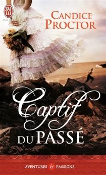 Captif du passé - CandiceProctor