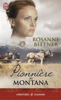 Pionnière au Montana - RosanneBittner
