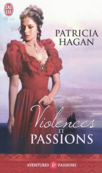 Violences et passions - Patricia Hagan