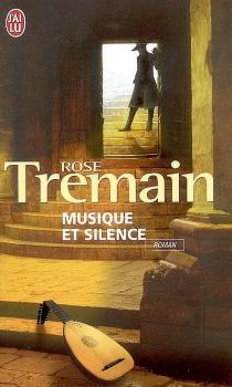 Musique et silence - RoseTremain