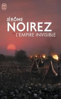 L'empire invisible - JérômeNoirez