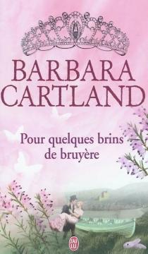 Pour quelques brins de bruyère - BarbaraCartland