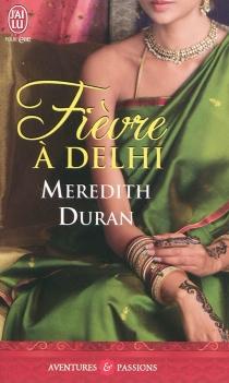 Fièvre à Delhi - MeredithDuran
