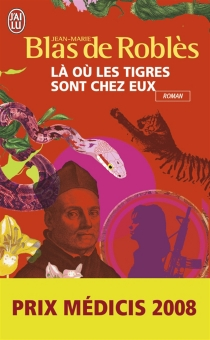 Là où les tigres sont chez eux - Jean-MarieBlas de Roblès