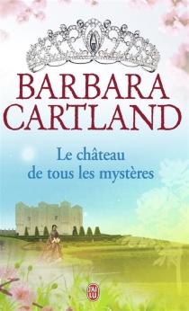Le château de tous les mystères - BarbaraCartland