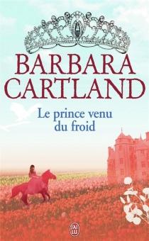 Le prince venu du froid - BarbaraCartland