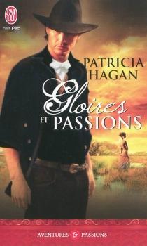 Gloires et passions - PatriciaHagan