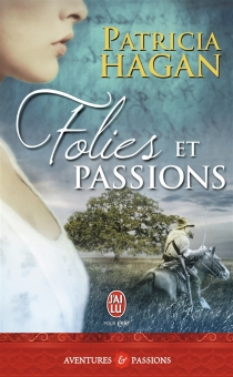 Folies et passions - PatriciaHagan