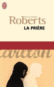 La prière - Jean-MarcRoberts