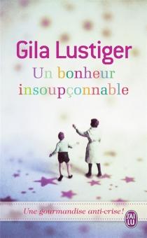 Un bonheur insoupçonnable - GilaLustiger