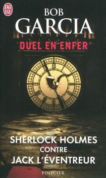 Duel en enfer : Sherlock Holmes contre Jack l'éventreur - BobGarcia