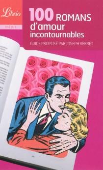 100 romans d'amour incontournables - JosephVebret