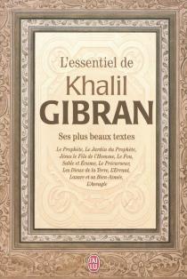 L'essentiel de Khalil Gibran : ses plus beaux textes - KhalilGibran